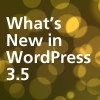 Whats new in WordPress 3.5