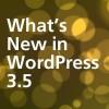 Whats new in WordPress 3.5
